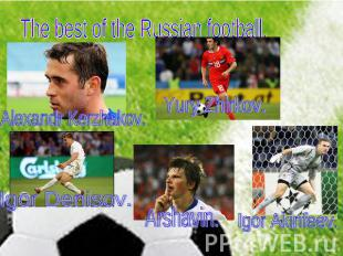 The best of the Russian football.