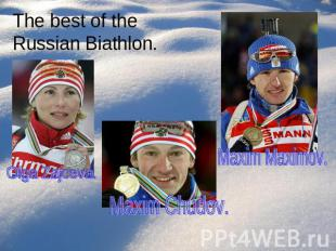 The best of the Russian Biathlon.
