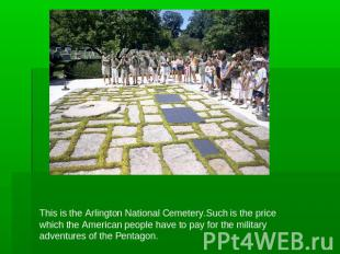 This is the Arlington National Cemetery.Such is the price which the American peo