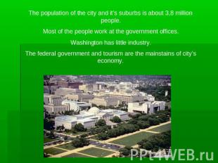 The population of the city and it's suburbs is about 3,8 million people.Most of