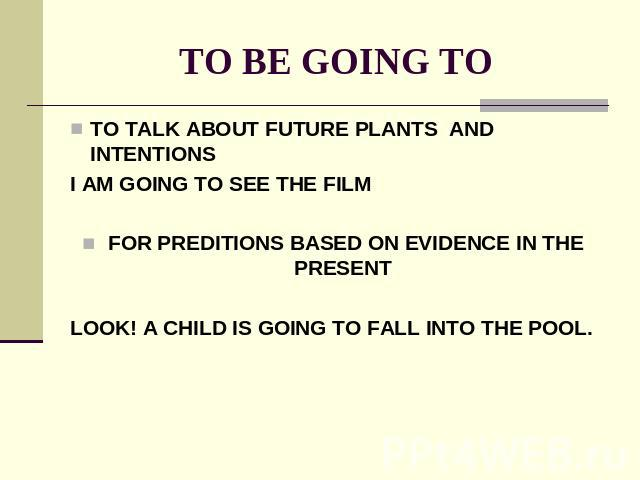 TO BE GOING TO TO TALK ABOUT FUTURE PLANTS AND INTENTIONS I AM GOING TO SEE THE FILMFOR PREDITIONS BASED ON EVIDENCE IN THE PRESENT LOOK! A CHILD IS GOING TO FALL INTO THE POOL.