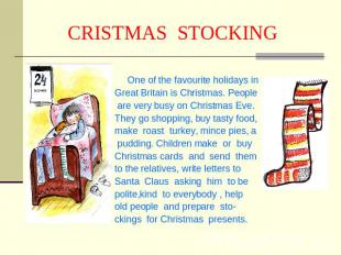 CRISTMAS STOCKING One of the favourite holidays inGreat Britain is Christmas. Pe