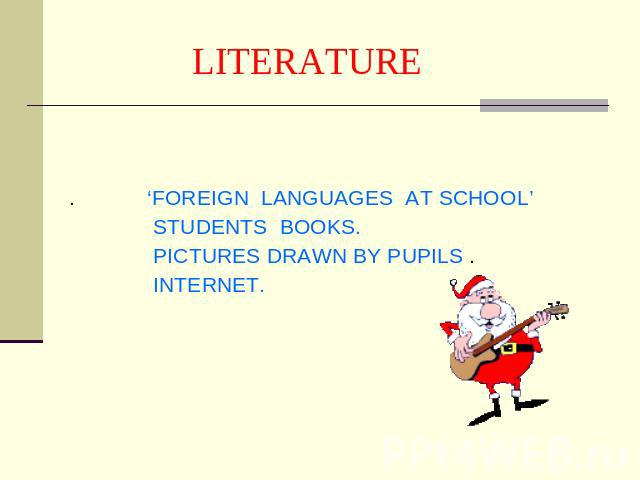 LITERATURE . 'FOREIGN LANGUAGES AT SCHOOL' STUDENTS BOOKS. PICTURES DRAWN BY PUPILS . INTERNET.