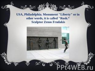"USA, Philadelphia. Monument ""Liberty"" or in other words, it is called ""Rush."" Sc"