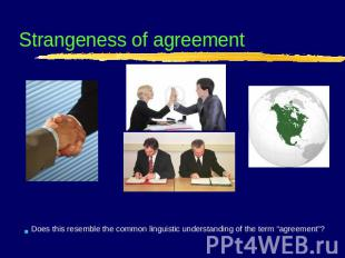 Strangeness of agreement Does this resemble the common linguistic understanding