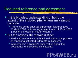Reduced reference and agreement In the broadest understanding of both, the exten