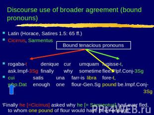 Discourse use of broader agreement (bound pronouns) Latin (Horace, Satires 1.5:
