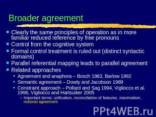Broader agreement Clearly the same principles of operation as in more familiar r