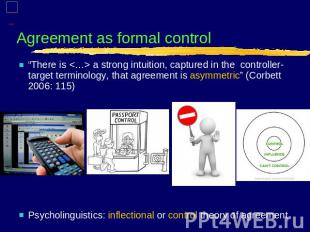 "Agreement as formal control ""There is  a strong intuition, captured in the contr"
