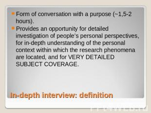 Form of conversation with a purpose (~1,5-2 hours). Provides an opportunity for