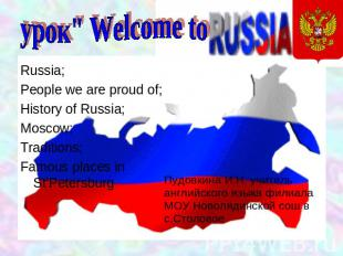 Welcome to Russia People we are proud of; History of Russia; Moscow; Traditions;