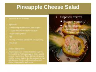 Pineapple Cheese Salad Preparation Time: 20 minutes Ingredients: 2 cans tinned p