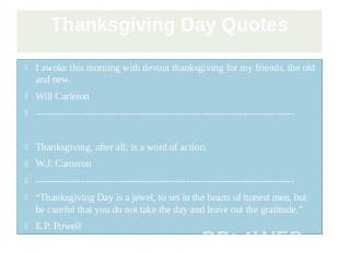Thanksgiving Day Quotes I awoke this morning with devout thanksgiving for my fri