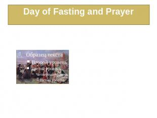 Day of Fasting and Prayer In the summer of 1621, owing to severe drought, pilgri
