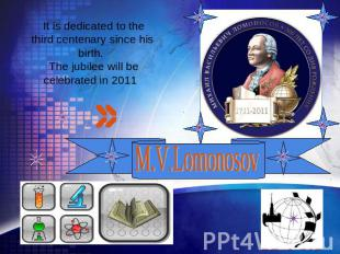 It is dedicated to the third centenary since his birth. The jubilee will be cele
