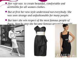 Her rule was to create beautiful, comfortable and accessible for all women cloth