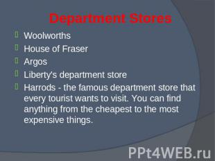 Woolworths Woolworths House of Fraser Argos Liberty's department store Harrods -