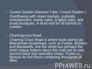 Covent Garden (Nearest Tube: Covent Garden ) Covent Garden (Nearest Tube: Covent