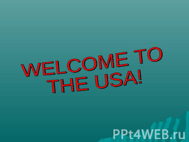 Welcome to the USA!