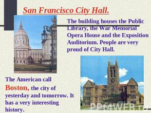 San Francisco City Hall. The building houses the Public Library, the War Memoria