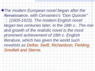 "The modern European novel began after the Renaissance, with Cervantes's ""Don Qui"