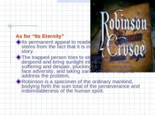 "As for ""Its Eternity""Its permanent appeal to readers of all generations stems fr"
