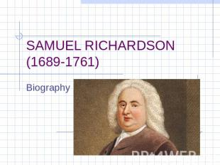 SAMUEL RICHARDSON (1689-1761) Biography