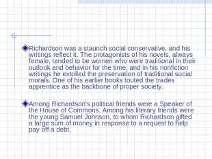 Richardson was a staunch social conservative, and his writings reflect it. The p