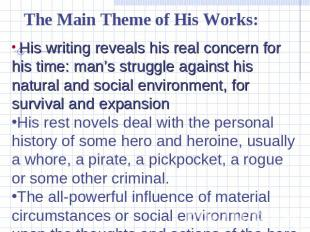 The Main Theme of His Works: His writing reveals his real concern for his time: