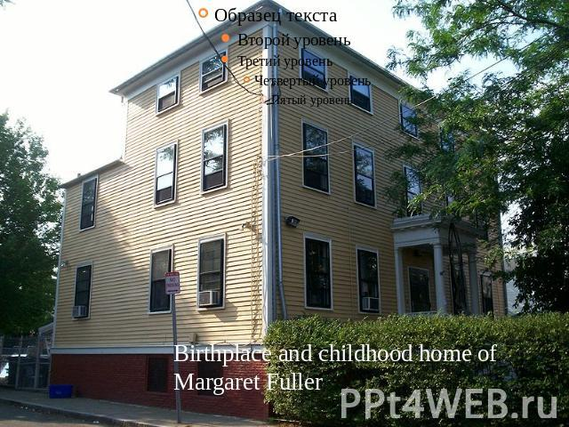 Birthplace and childhood home of Margaret Fuller