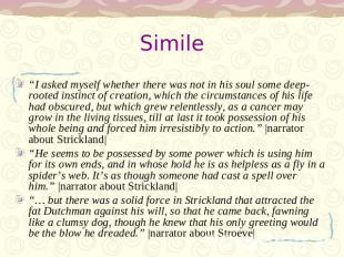 "Simile ""I asked myself whether there was not in his soul some deep- rooted insti"
