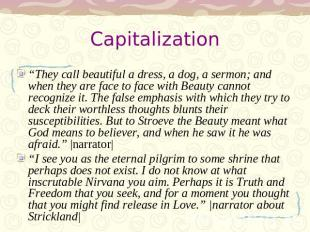 "Capitalization ""They call beautiful a dress, a dog, a sermon; and when they are"
