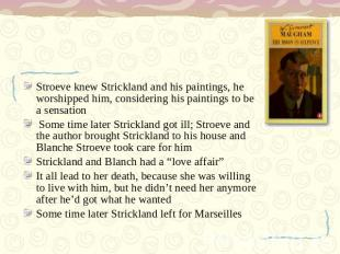 Stroeve knew Strickland and his paintings, he worshipped him, considering his pa