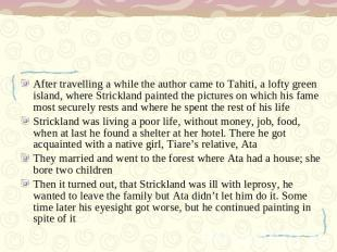 After travelling a while the author came to Tahiti, a lofty green island, where