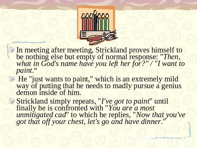 In meeting after meeting, Strickland proves himself to be nothing else but empty of normal response: