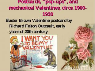 "Postcards, ""pop-ups"", and mechanical Valentines, circa 1900-1930 Buster Brown Va"