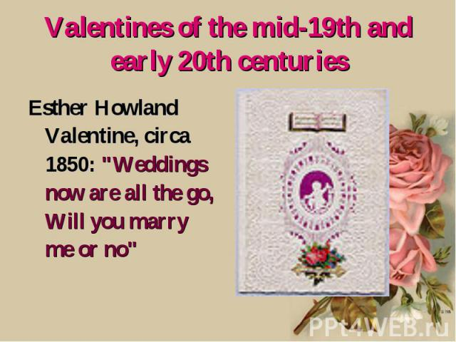 Valentines of the mid-19th and early 20th centuries Esther Howland Valentine, circa 1850: