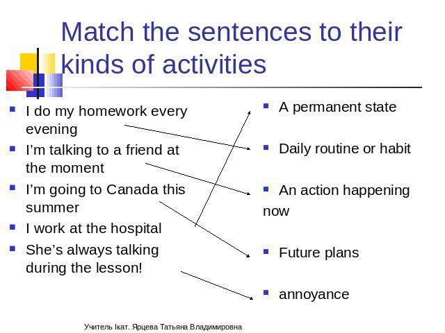 Match the sentences to their kinds of activities