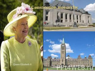 Constitution monarchy The Supreme Court Parliament Hill Queen Elizabeth II