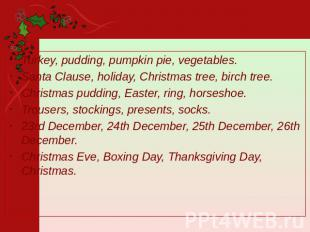Turkey, pudding, pumpkin pie, vegetables. Santa Clause, holiday, Christmas tree,