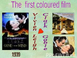 The first coloured film Vivien Leigh Clark Gable
