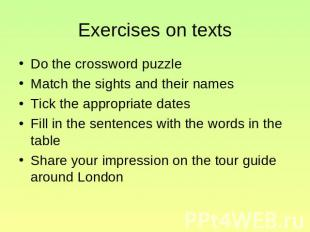 Exercises on texts Do the crossword puzzle Match the sights and their names Tick