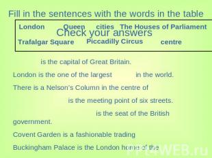 Fill in the sentences with the words in the table is the capital of Great Britai