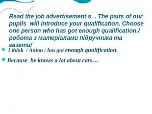 Read the job advertisement s . The pairs of our pupils will introduce your quali