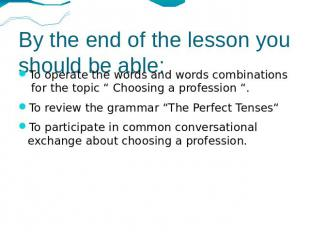 By the end of the lesson you should be able: To operate the words and words comb