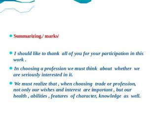 Summarizing./ marks/ I should like to thank all of you for your participation in