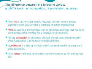 The difference between the following words: a job, a work, an occupation, a prof