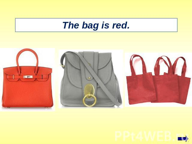 The bag is red.