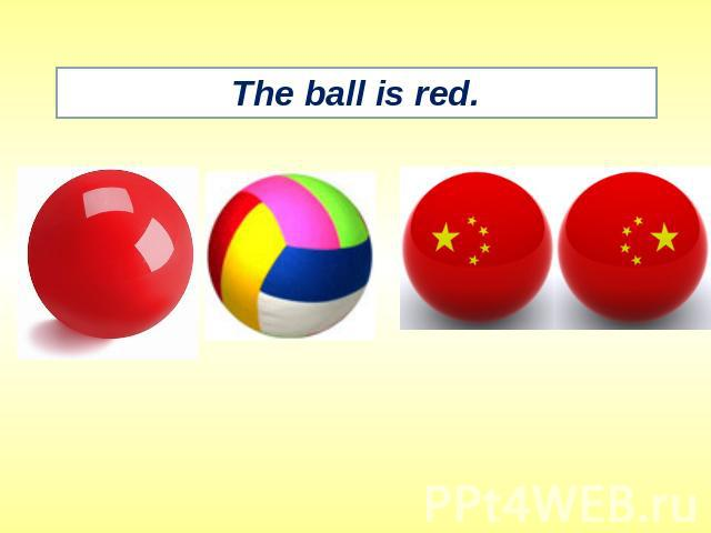 The ball is red.