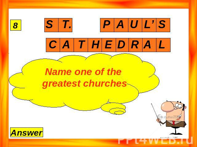 Name one of the greatest churches
